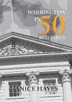 Warrington in 50 Buildings - In 50 Buildings (Paperback)