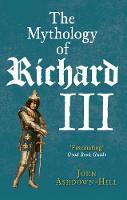 The Mythology of Richard III (Paperback)