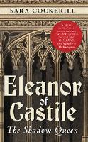 Eleanor of Castile: The Shadow Queen (Paperback)
