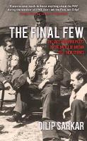 The Final Few: The Last Surviving Pilots of the Battle of Britain Tell Their Stories (Paperback)
