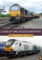 Class 67 and 68 Locomotives - Class Locomotives (Paperback)