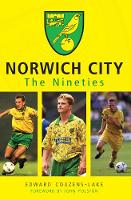 Norwich City The Nineties (Paperback)