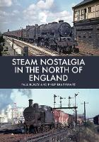 Steam Nostalgia in The North of England (Paperback)
