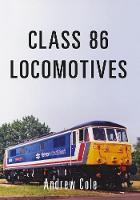 Class 86 Locomotives - Class Locomotives (Paperback)
