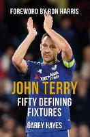 John Terry Fifty Defining Fixtures