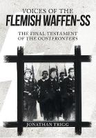 Voices of the Flemish Waffen-SS: The Final Testament of the Oostfronters (Hardback)