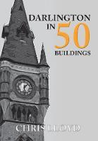 Darlington in 50 Buildings - In 50 Buildings (Paperback)