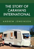 The Story of Caravans International (Paperback)
