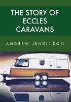 The Story of Eccles Caravans (Paperback)