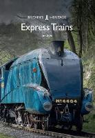 Express Trains - Britain's Heritage Series (Paperback)