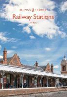 Railway Stations - Britain's Heritage Series (Paperback)