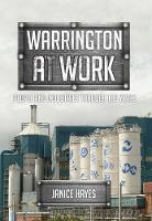 Warrington at Work: People and Industries Through the Years - At Work (Paperback)