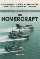 The Hovercraft: Photographs from the Archives of the World's Only Hovercraft Museum (Paperback)