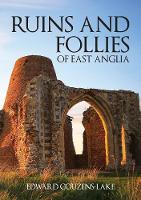 Ruins and Follies of East Anglia (Paperback)