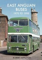 East Anglian Buses 1970 to 1995