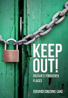 Keep Out!: Britain's Forbidden Places (Paperback)