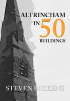Altrincham in 50 Buildings