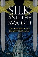 Silk and the Sword: The Women of the Norman Conquest (Hardback)