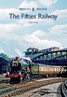 The Fifties Railway - Britain's Heritage Series (Paperback)