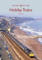 Holiday Trains - Britain's Heritage (Paperback)