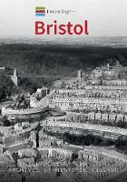 Historic England: Bristol: Unique Images from the Archives of Historic England - Historic England (Paperback)
