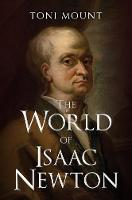 The World of Isaac Newton (Hardback)