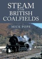Steam in the British Coalfields