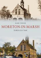 Moreton-in-Marsh Through Time - Through Time (Paperback)