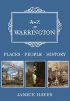 A-Z of Warrington: Places-People-History - A-Z (Paperback)