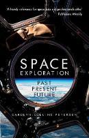 Space Exploration: Past, Present, Future (Paperback)