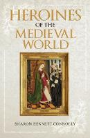 Heroines of the Medieval World (Paperback)