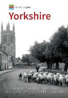 Historic England: Yorkshire: Unique Images From The Archives of Historic England - Historic England (Paperback)
