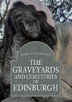 The Graveyards and Cemeteries of Edinburgh