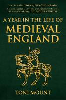 A Year in the Life of Medieval England - A Year in the Life of ... (Paperback)