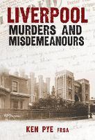 Liverpool Murders and Misdemeanours - Murders & Misdemeanours (Paperback)