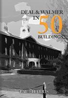Deal and Walmer in 50 Buildings - In 50 Buildings (Paperback)