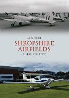 Shropshire Airfields Through Time