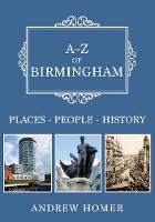 A-Z of Birmingham: Places-People-History - A-Z (Paperback)