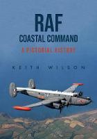 RAF Coastal Command: A Pictorial History (Paperback)