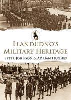Llandudno's Military Heritage - Military Heritage (Paperback)