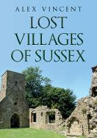 Lost Villages of Sussex - Lost (Paperback)