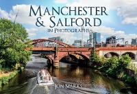 Manchester & Salford in Photographs - In Photographs (Paperback)