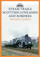 Steam Trails: Scottish Lowlands and Borders (Paperback)