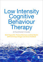 Low Intensity Cognitive-Behaviour Therapy: A Practitioner's Guide (Paperback)
