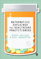 Mathematics Explained for Healthcare Practitioners (Paperback)