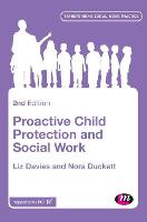 Proactive Child Protection and Social Work - Transforming Social Work Practice Series (Hardback)