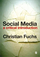 Social Media: A Critical Introduction (Paperback)