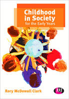 Childhood in Society for the Early Years (Paperback)