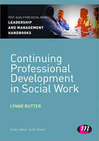Continuing Professional Development in Social Care - Post-Qualifying Social Work Leadership and Management Handbooks (Paperback)