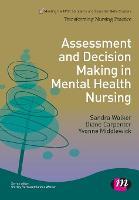 Assessment and Decision Making in Mental Health Nursing - Transforming Nursing Practice Series (Paperback)
